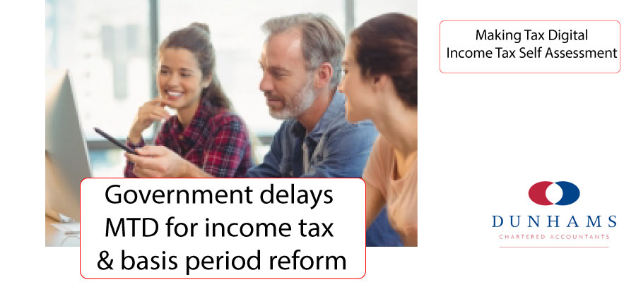 Making Tax Digital for Income Tax Self-Assessment Ask Dunhams Accountants and Financial Services.